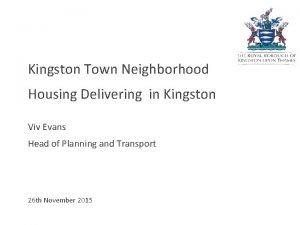 Kingston Town Neighborhood Housing Delivering in Kingston Viv