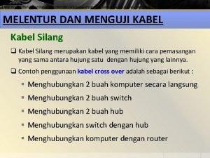 Kabel straight merupakan kabel yang memiliki cara pemasangan
