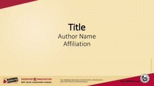 Title Author Name Affiliation Title should be bold