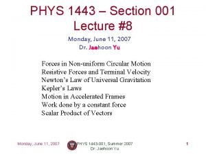 PHYS 1443 Section 001 Lecture 8 Monday June