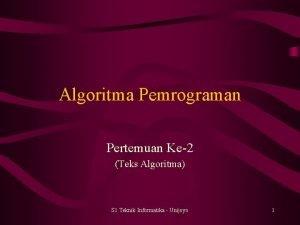 Algoritma Pemrograman Pertemuan Ke2 Teks Algoritma S 1