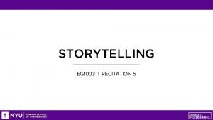 STORYTELLING EG 1003 RECITATION 5 CHOOSING WORDS Storytelling