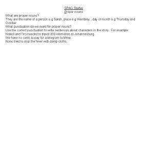 SPAG Starter Proper nouns What are proper nouns