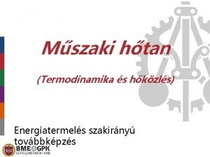 Mszaki htan Termodinamika s hkzls Energiatermels szakirny tovbbkpzs