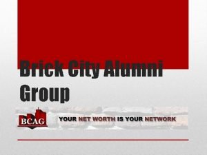 Brick City Alumni Group Brick City Alumni Group