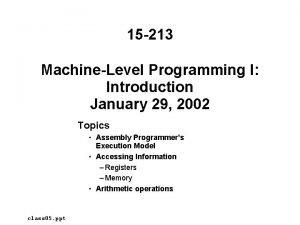 15 213 MachineLevel Programming I Introduction January 29