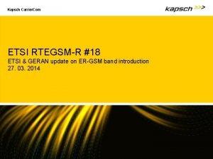 Kapsch Carrier Com ETSI RTEGSMR 18 ETSI GERAN