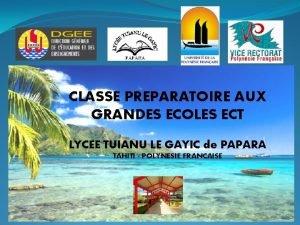 CLASSE PREPARATOIRE AUX GRANDES ECOLES ECT LYCEE TUIANU