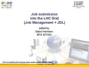 Job submission into the LHC Grid Job Management