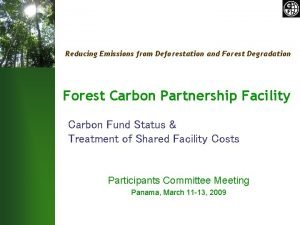 Reducing Emissions from Deforestation and Forest Degradation Forest