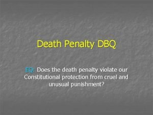 Death Penalty DBQ EQ Does the death penalty