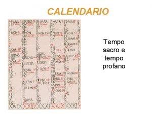 CALENDARIO Tempo sacro e tempo profano Calendario di