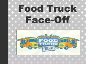 Food Truck FaceOff Create a Business Plan Select