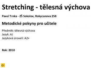 Stretching tlesn vchova Pavel Trnka Z Sokolov Rokycanova