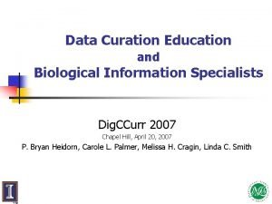 Data Curation Education and Biological Information Specialists Dig