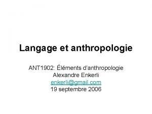 Langage et anthropologie ANT 1902 lments danthropologie Alexandre