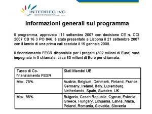 Informazioni generali sul programma Il programma approvato l