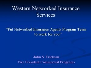 Western Networked Insurance Services Put Networked Insurance Agents