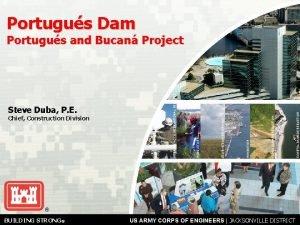 Portugus Dam COASTAL DAMAGE REDUCTION FLOOD DAMAGE REDUCTION