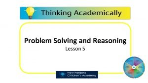 Problem Solving and Reasoning Lesson 5 Problem Solving