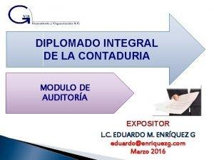 DIPLOMADO INTEGRAL DE LA CONTADURIA MODULO DE AUDITORA