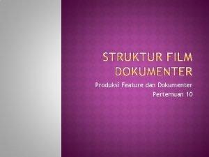 Produksi Feature dan Dokumenter Pertemuan 10 Pembuatan film
