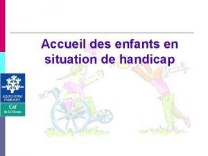 Accueil des enfants en situation de handicap ACCUEIL