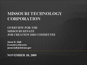 MISSOURI TECHNOLOGY CORPORATION OVERVIEW FOR THE MISSOURI SENATE