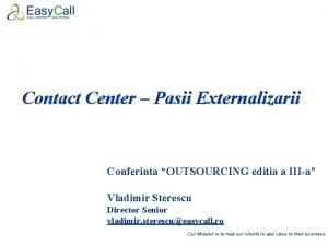 Contact Center Pasii Externalizarii Conferinta OUTSOURCING editia a