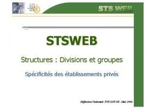 STSWEB Structures Divisions et groupes Spcificits des tablissements