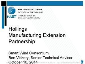 Hollings Manufacturing Extension Partnership Smart Wind Consortium Ben