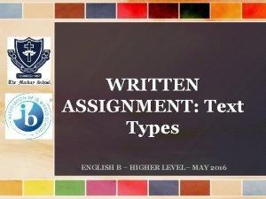 WRITTEN ASSIGNMENT Text Types ENGLISH B HIGHER LEVEL