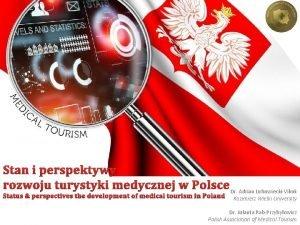 Stan i perspektywy rozwoju turystyki medycznej w Polsce