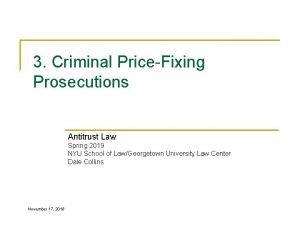 3 Criminal PriceFixing Prosecutions Antitrust Law Spring 2019