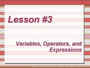 Lesson 3 Variables Operators and Expressions 3 Variables