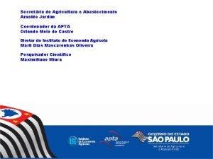 Secretria de Agricultura e Abastecimento Arnaldo Jardim Coordenador