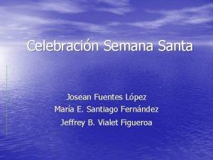 Celebracin Semana Santa Josean Fuentes Lpez Mara E