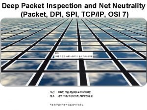 Deep Packet Inspection and Net Neutrality Packet DPI