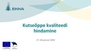 Kutseppe kvaliteedi hindamine 17 18 jaanuar 2020 PEVAKAVA