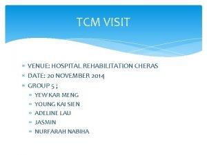 TCM VISIT VENUE HOSPITAL REHABILITATION CHERAS DATE 20