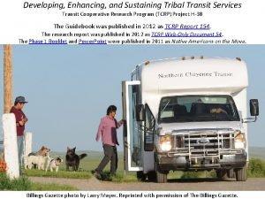 Developing Enhancing and Sustaining Tribal Transit Services Transit