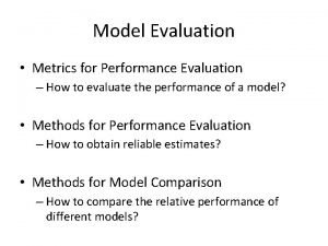 Model Evaluation Metrics for Performance Evaluation How to