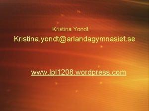 Kristina Yondt Kristina yondtarlandagymnasiet se www lpl 1208
