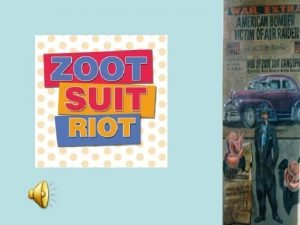 A Zoot Suit Takes place in LA in