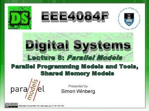EEE 4084 F Digital Systems Lecture 8 Parallel