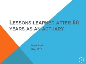 LESSONS LEARNED AFTER 50 YEARS AS AN ACTUARY