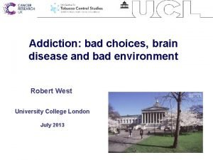 Addiction bad choices brain disease and bad environment