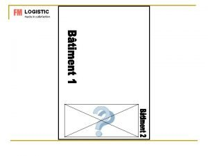 LOGISTIC made in satisfaction FM LOGISTIC IMPLANTATION ACTUELLE