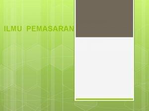 ILMU PEMASARAN 1 Arti Penting Pemasaran Produsen Konsumen