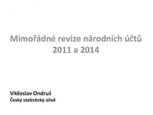 Mimodn revize nrodnch t 2011 a 2014 Vtzslav
